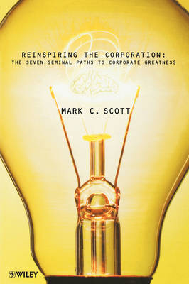 Reinspiring the Corporation by Mark C. Scott