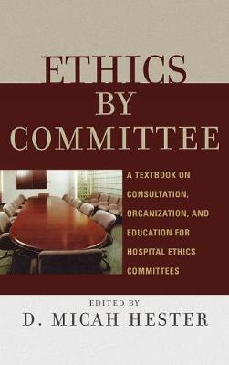 Ethics by Committee by D. Micah Hester