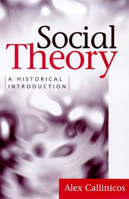 A Social Theory by Alex Callinicos