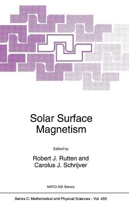 Solar Surface Magnetism by Robert J. Rutten
