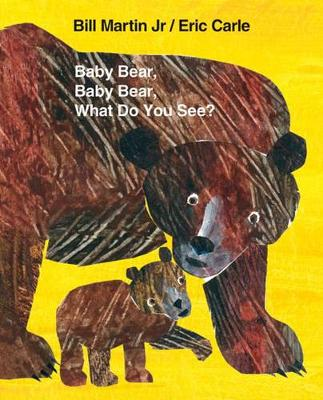 Baby Bear, Baby Bear, What Do You See? (Big Book) by Bill Martin