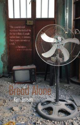 Bread Alone by Kimberly Jensen