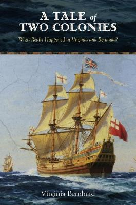 A Tale of Two Colonies by Virginia Bernhard