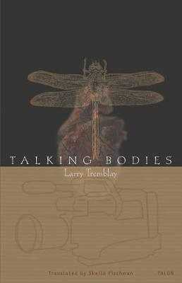 Talking Bodies by Larry Tremblay