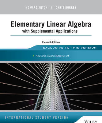 Elementary Linear Algebra with Supplemental Applications by Howard Anton