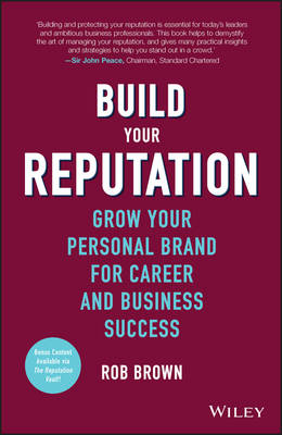 Build Your Reputation - Grow Your Personal Brand  for Career and Business Success book
