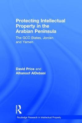 Protecting Intellectual Property in the Arabian Peninsula book