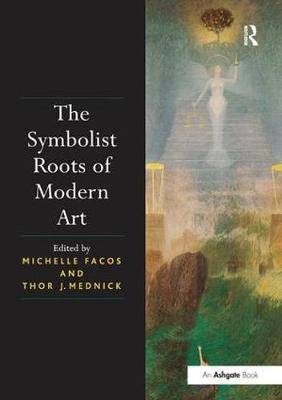 Symbolist Roots of Modern Art book