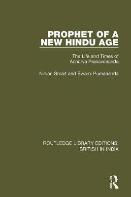 Prophet of a New Hindu Age: The Life and Times of Acharya Pranavananda by Ninian Smart
