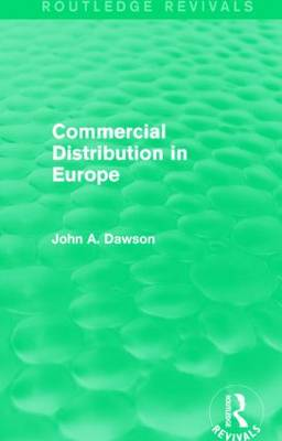 Commercial Distribution in Europe by John A. Dawson