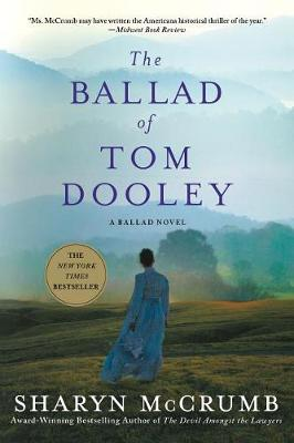 Ballad of Tom Dooley by Sharyn McCrumb