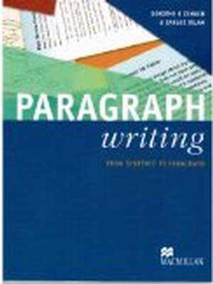 Paragraph Writing : From Sentence to Paragraph by Dorothy Zemach