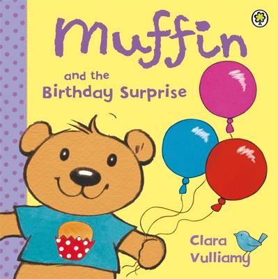 The Muffin and the Birthday Surprise by Clara Vulliamy