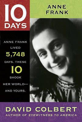 10 Days: Anne Frank by David Colbert