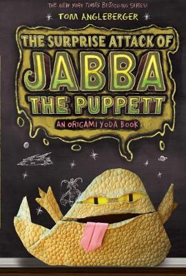 Surprise Attack of Jabba the Puppet by Tom Angleberger