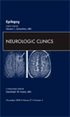 Epilepsy, An Issue of Neurologic Clinics by Steven C. Schachter