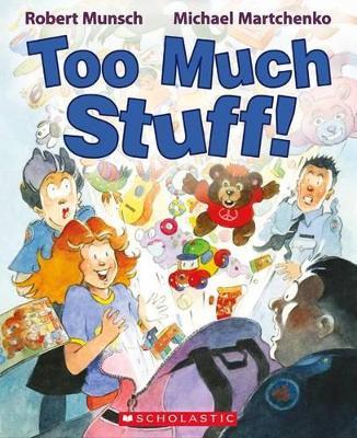 Too Much Stuff! by Robert N Munsch