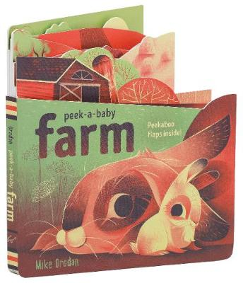 Peek-a-Baby: Farm: Peekaboo flaps inside! book