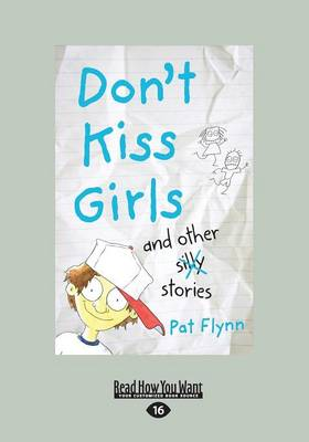 Don't Kiss Girls and Other Silly Stories by Pat Flynn
