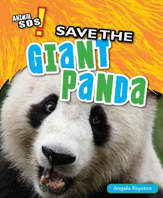 Save the Giant Panda by Angela Royston