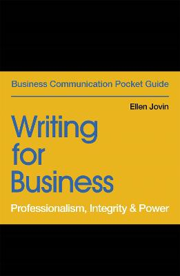 Writing for Business: Professionalism, Integrity & Power by Ellen Jovin
