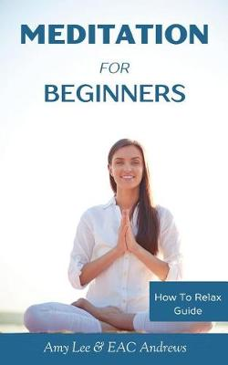 Meditation for Beginners by Amy Lee