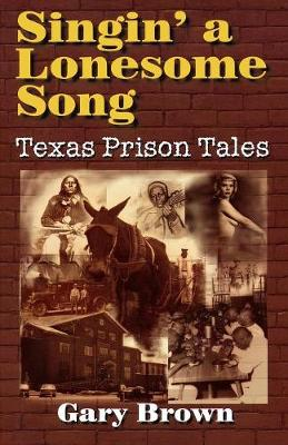 Singin' a Lonesome Song by Gary P. Brown