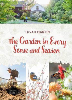 The Garden in Every Sense and Season by Tovah Martin