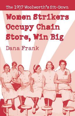 Women Strikers Occupy Chain Stores, Win Big by Dana Frank