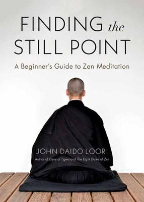 Finding the Still Point: A Beginner's Guide to Zen Meditation book