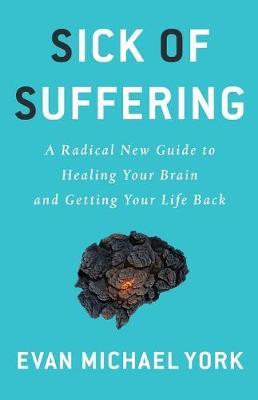 Sick of Suffering by Evan Michael York