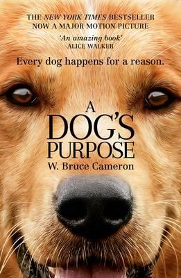 Dog's Purpose by W. Bruce Cameron