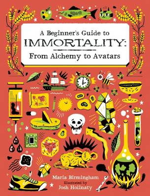Beginner's Guide to Immortality: From Alchemy to Avatars book