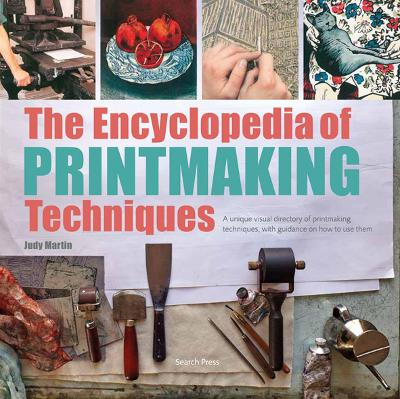 The Encyclopedia of Printmaking Techniques by J. Martin