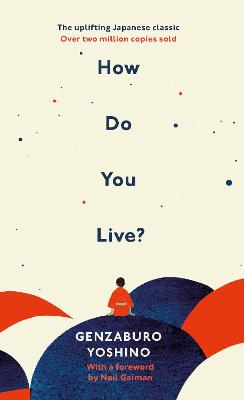 How Do You Live?: The uplifting Japanese classic that has enchanted millions book