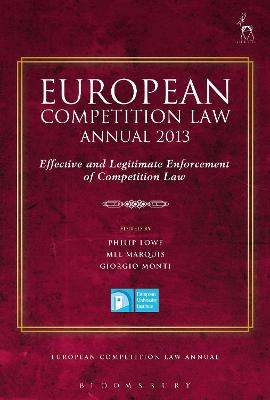 European Competition Law Annual 2013: Effective and Legitimate Enforcement of Competition Law book
