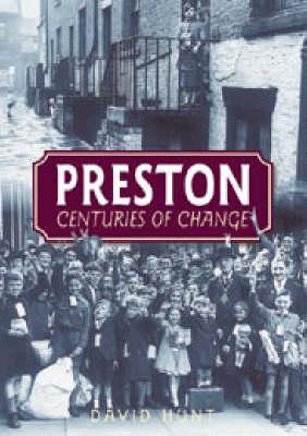 Preston: Centuries of Change by David Hunt