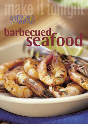Barbecued Seafood: Barbecued Seafood by Pamela Clark
