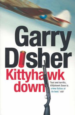 Kittyhawk Down by Garry Disher