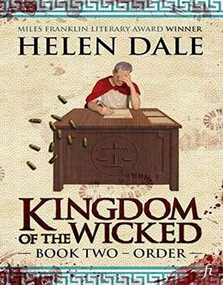 Kingdom of the Wicked: Book Two - Order by Helen Dale