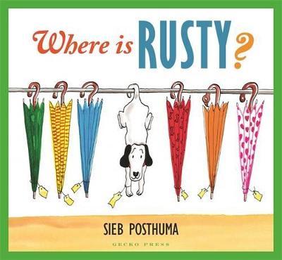 Where is Rusty? by Sieb Posthuma