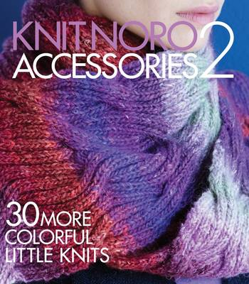 Knit Noro: Accessories 2 by Sixth&Spring Books