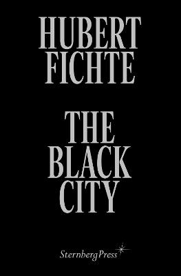 The Black City - Glosses by Hubert Fichte