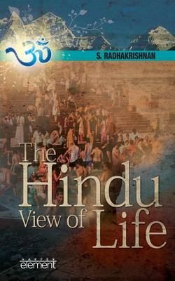 The Hindu View of Life by S. Radhakrishnan