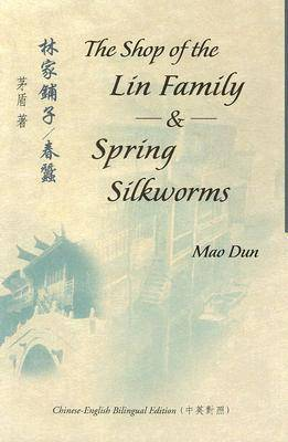 The Shop of the Lin Family and Spring Silkworms by Mao Dun