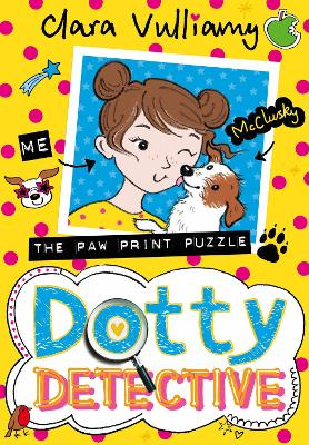 Dotty Detective and the Paw Print Puzzle by Clara Vulliamy