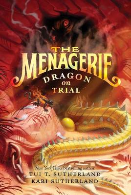 The Menagerie #2: Dragon on Trial by Tui T. Sutherland