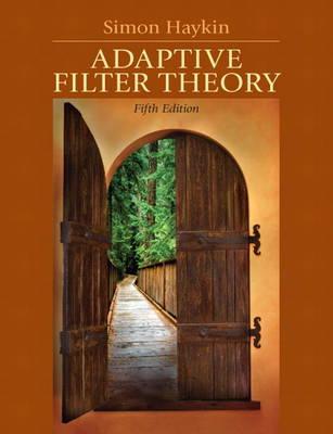 Adaptive Filter Theory by Simon O. Haykin