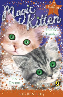 Magic Kitten Duos: Star Dreams and Double Trouble by Sue Bentley