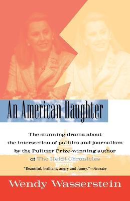 An American Daughter by Wendy Wasserstein